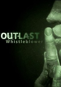Outlast: Whistleblower (PC DLC)